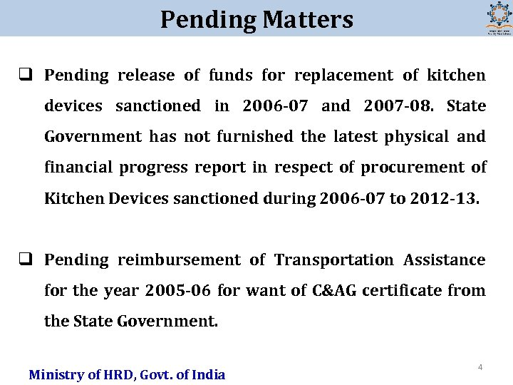 Pending Matters q Pending release of funds for replacement of kitchen devices sanctioned in
