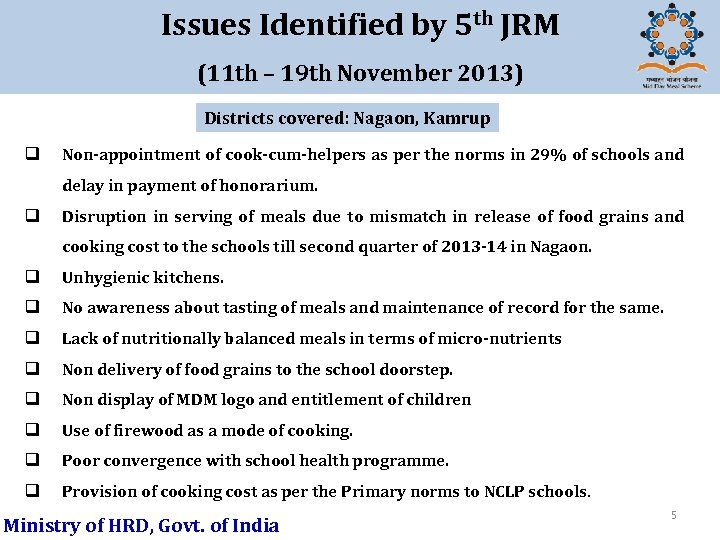 Issues Identified by 5 th JRM (11 th – 19 th November 2013) Districts
