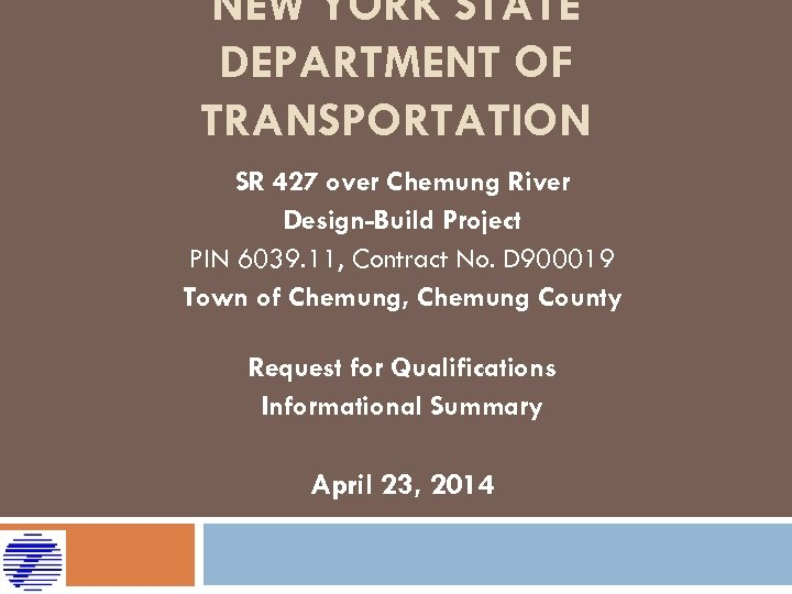NEW YORK STATE DEPARTMENT OF TRANSPORTATION SR 427 over Chemung River Design-Build Project PIN