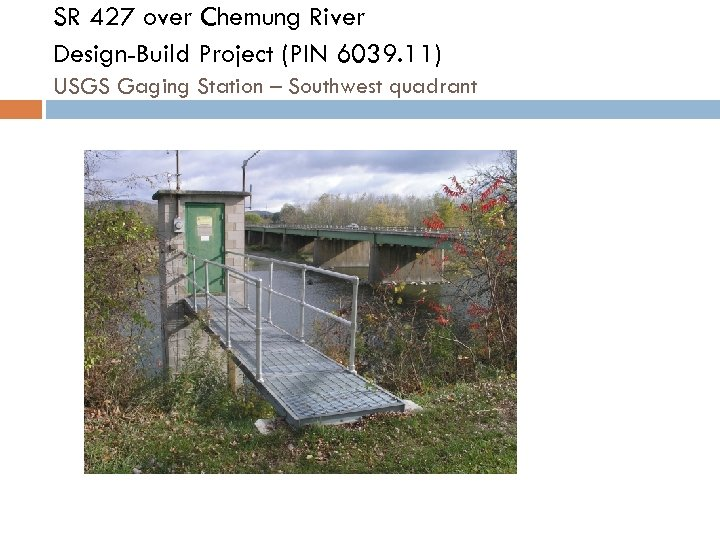 SR 427 over Chemung River Design-Build Project (PIN 6039. 11) USGS Gaging Station –