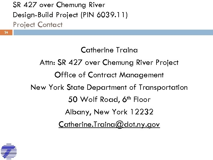 SR 427 over Chemung River Design-Build Project (PIN 6039. 11) Project Contact 24 Catherine