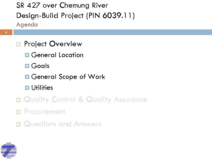 SR 427 over Chemung River Design-Build Project (PIN 6039. 11) Agenda 4 Project Overview