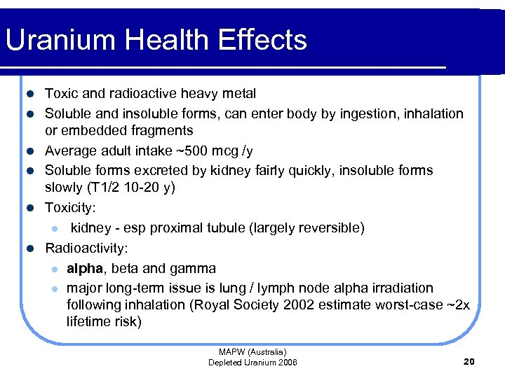 Uranium Health Effects l l l Toxic and radioactive heavy metal Soluble and insoluble