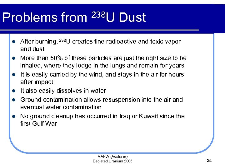 Problems from 238 U Dust l l l After burning, 238 U creates fine