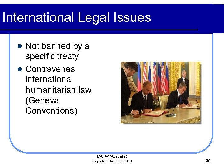 International Legal Issues Not banned by a specific treaty l Contravenes international humanitarian law