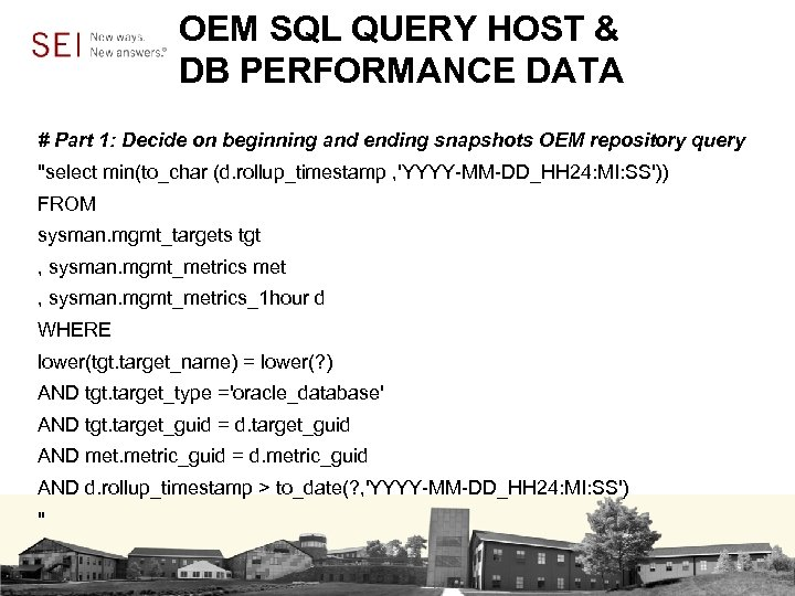 OEM SQL QUERY HOST & DB PERFORMANCE DATA # Part 1: Decide on beginning