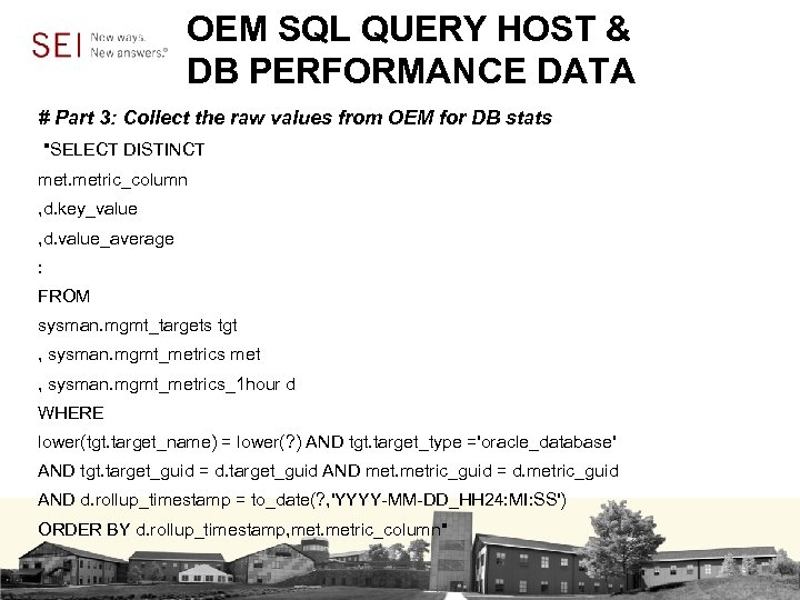 OEM SQL QUERY HOST & DB PERFORMANCE DATA # Part 3: Collect the raw