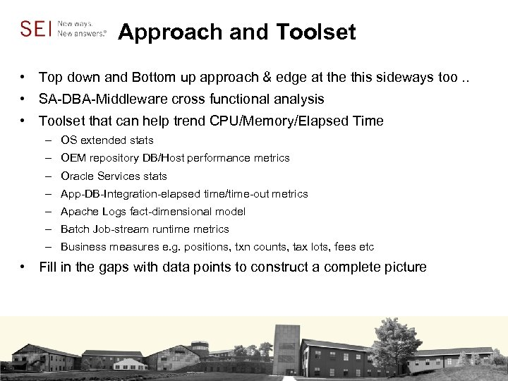 Approach and Toolset • Top down and Bottom up approach & edge at the