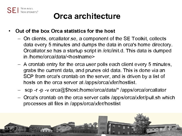 Orca architecture • Out of the box Orca statistics for the host – On