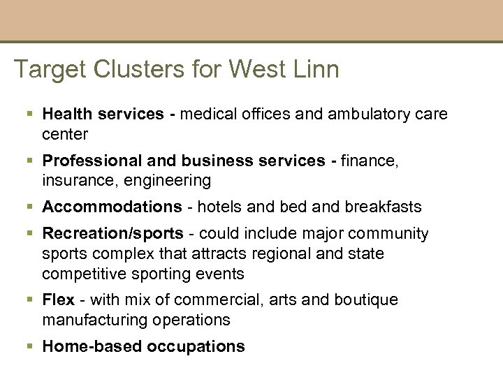 Target Clusters for West Linn § Health services - medical offices and ambulatory care