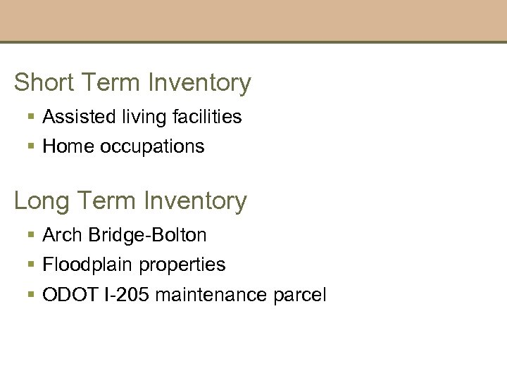 Short Term Inventory § Assisted living facilities § Home occupations Long Term Inventory §