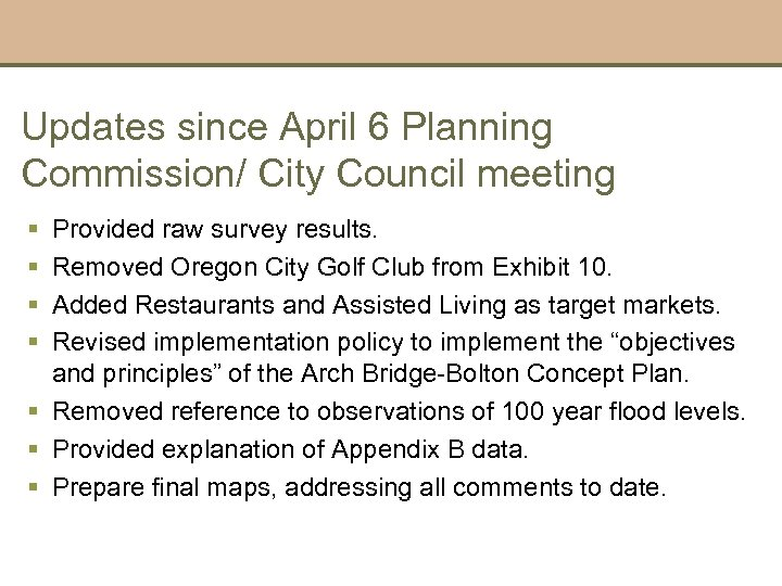 Updates since April 6 Planning Commission/ City Council meeting § § Provided raw survey