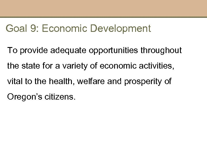 Goal 9: Economic Development To provide adequate opportunities throughout the state for a variety