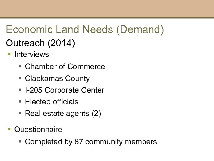 Economic Land Needs (Demand) Outreach (2014) § Interviews § § § Chamber of Commerce