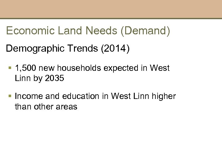 Economic Land Needs (Demand) Demographic Trends (2014) § 1, 500 new households expected in
