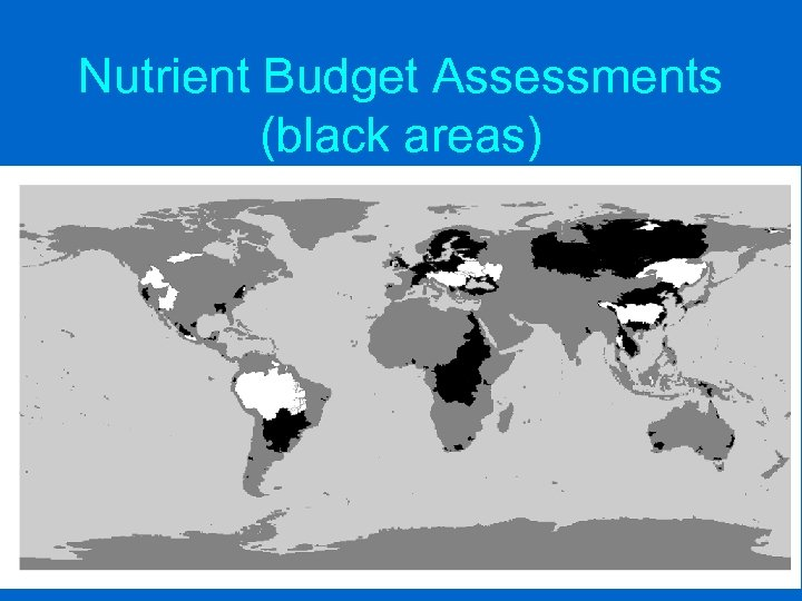 Nutrient Budget Assessments (black areas)
