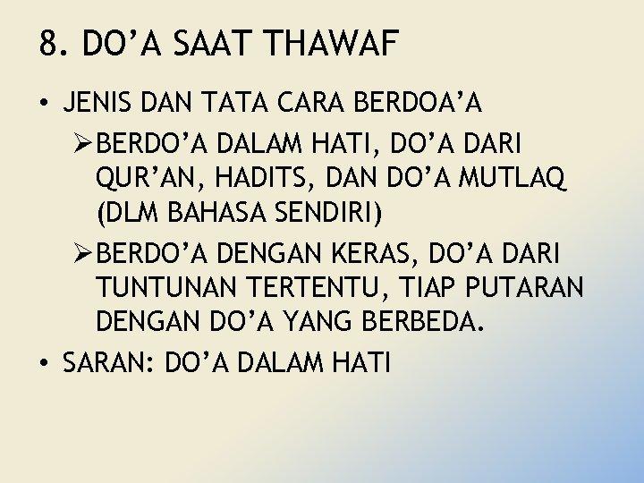 8. DO'A SAAT THAWAF • JENIS DAN TATA CARA BERDOA'A Ø BERDO'A DALAM HATI,