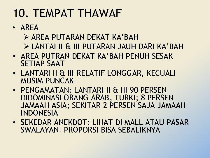 10. TEMPAT THAWAF • AREA Ø AREA PUTARAN DEKAT KA'BAH Ø LANTAI II &