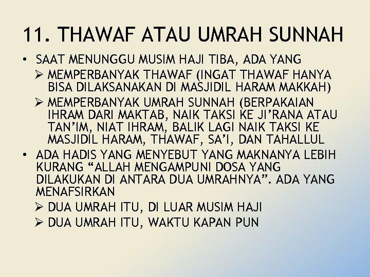 11. THAWAF ATAU UMRAH SUNNAH • SAAT MENUNGGU MUSIM HAJI TIBA, ADA YANG Ø