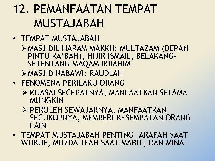 12. PEMANFAATAN TEMPAT MUSTAJABAH • TEMPAT MUSTAJABAH ØMASJIDIL HARAM MAKKH: MULTAZAM (DEPAN PINTU KA'BAH),