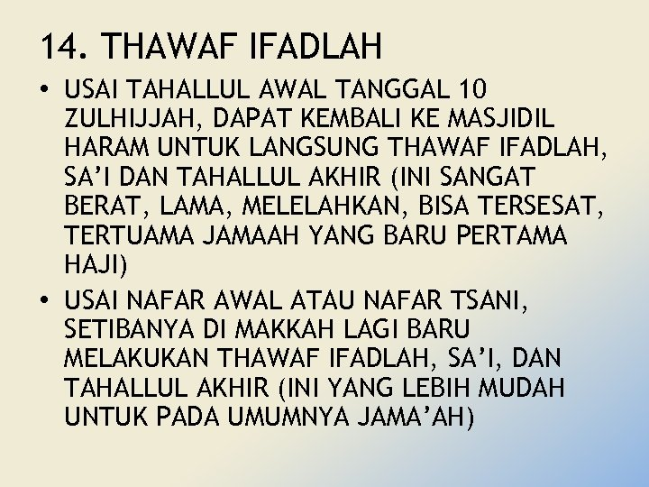 14. THAWAF IFADLAH • USAI TAHALLUL AWAL TANGGAL 10 ZULHIJJAH, DAPAT KEMBALI KE MASJIDIL