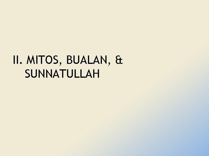 II. MITOS, BUALAN, & SUNNATULLAH