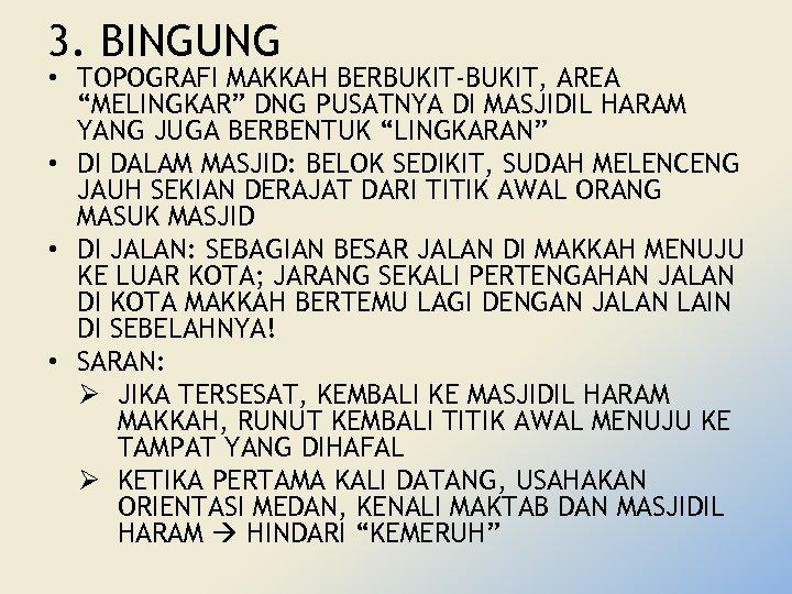 """3. BINGUNG • TOPOGRAFI MAKKAH BERBUKIT-BUKIT, AREA """"MELINGKAR"""" DNG PUSATNYA DI MASJIDIL HARAM YANG"""