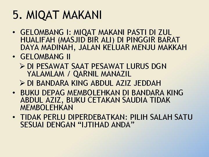 5. MIQAT MAKANI • GELOMBANG I: MIQAT MAKANI PASTI DI ZUL HUALIFAH (MASJID BIR