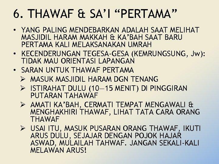 """6. THAWAF & SA'I """"PERTAMA"""" • YANG PALING MENDEBARKAN ADALAH SAAT MELIHAT MASJIDIL HARAM"""