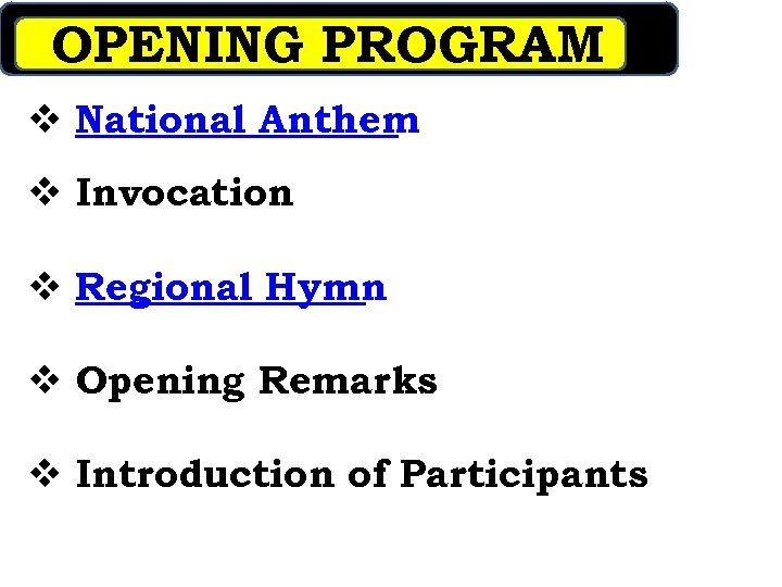 REGIONAL ROLL-OUT OF INTEGRATED MEPA Opening Program