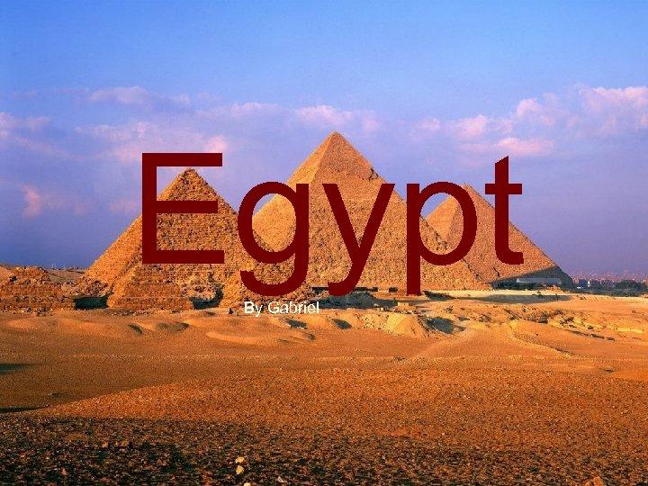 Egypt By Gabriel