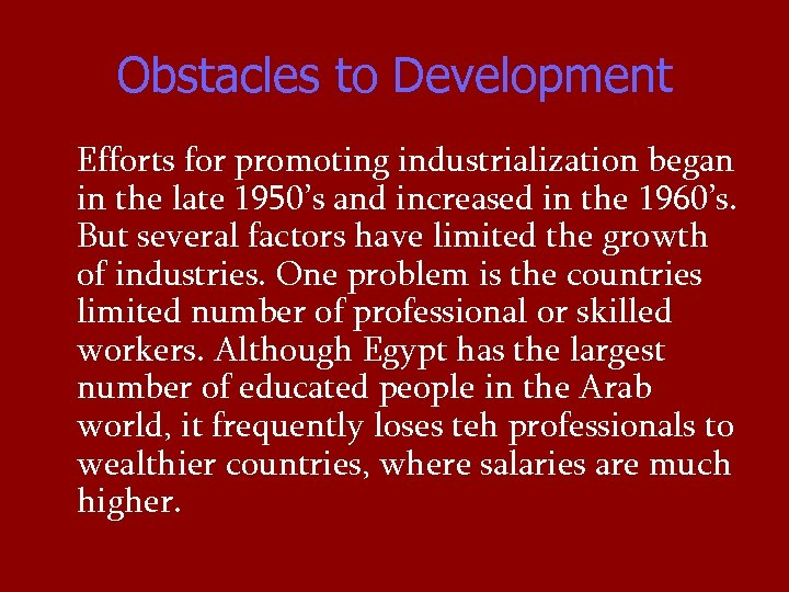 Obstacles to Development Efforts for promoting industrialization began in the late 1950's and increased