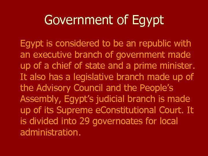 Government of Egypt is considered to be an republic with an executive branch of