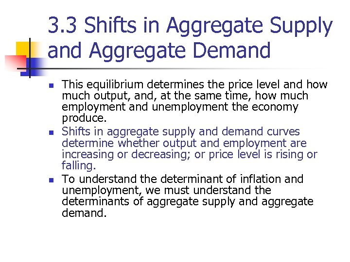 3. 3 Shifts in Aggregate Supply and Aggregate Demand n n n This equilibrium