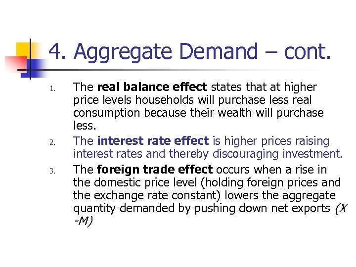 4. Aggregate Demand – cont. 1. 2. 3. The real balance effect states that