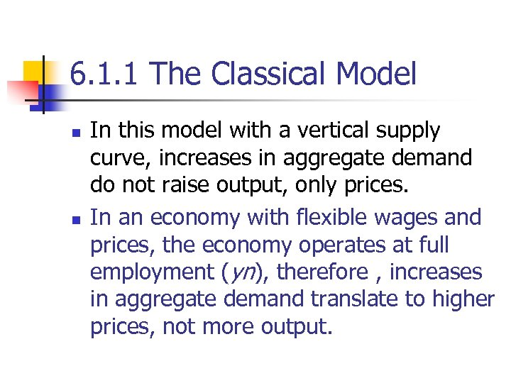 6. 1. 1 The Classical Model n n In this model with a vertical