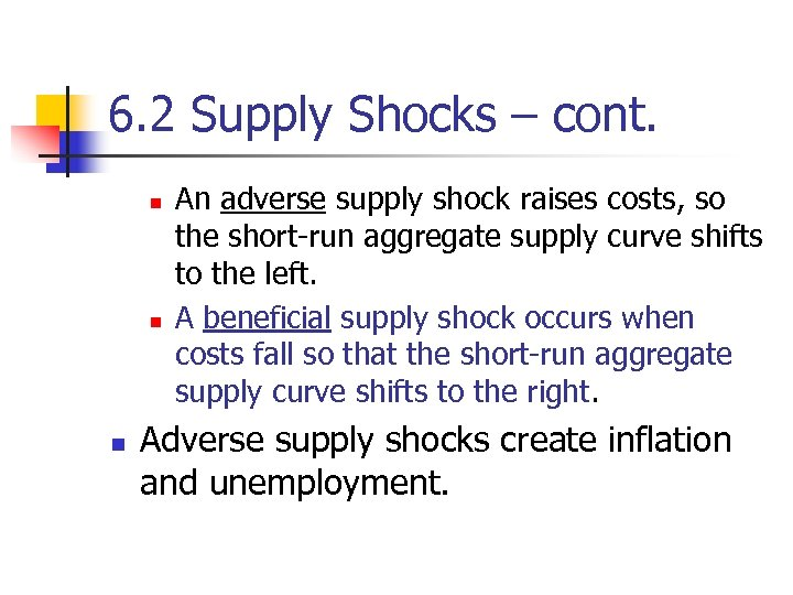 6. 2 Supply Shocks – cont. n n n An adverse supply shock raises