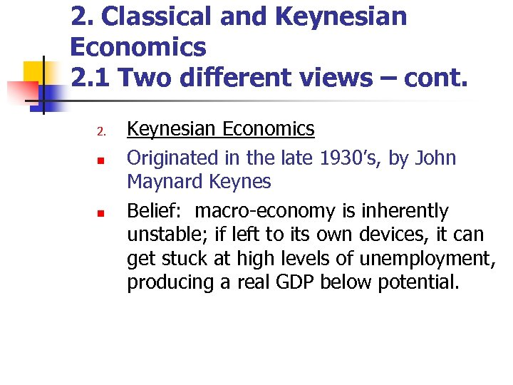 2. Classical and Keynesian Economics 2. 1 Two different views – cont. 2. n