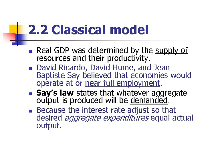 2. 2 Classical model n n Real GDP was determined by the supply of