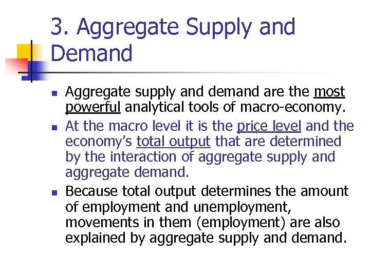 3. Aggregate Supply and Demand n n n Aggregate supply and demand are the