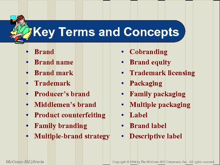 Key Terms and Concepts • • • Brand name Brand mark Trademark Producer's brand