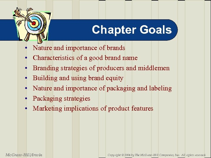 Chapter Goals • • Nature and importance of brands Characteristics of a good brand