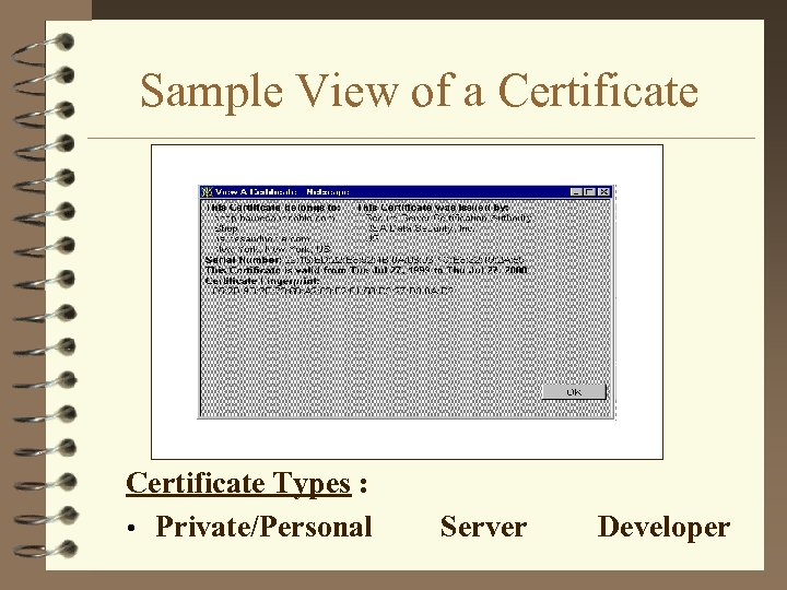 Sample View of a Certificate Types : • Private/Personal Server Developer