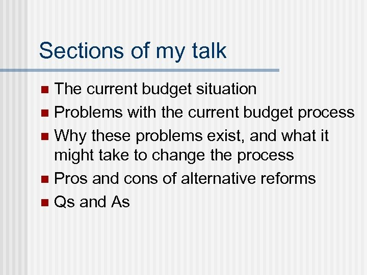 Sections of my talk The current budget situation n Problems with the current budget