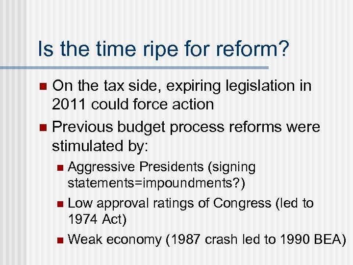 Is the time ripe for reform? On the tax side, expiring legislation in 2011