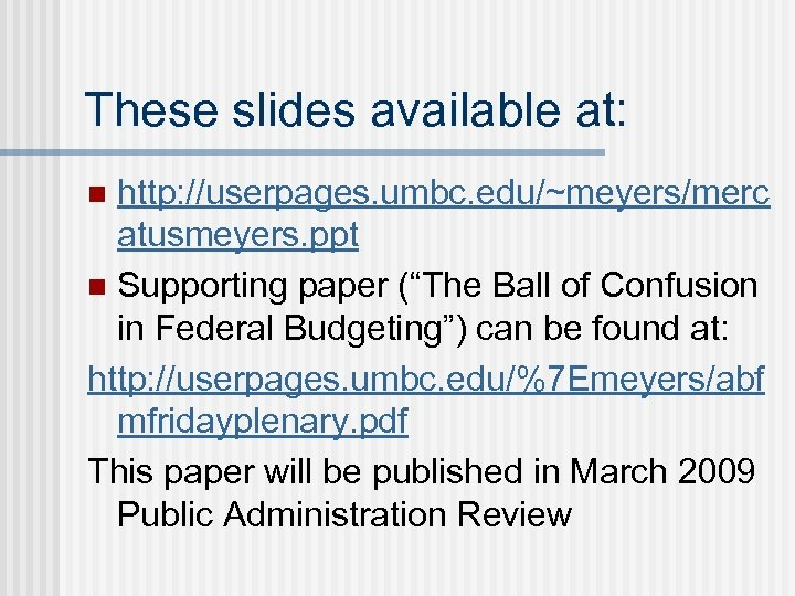 "These slides available at: http: //userpages. umbc. edu/~meyers/merc atusmeyers. ppt n Supporting paper (""The"