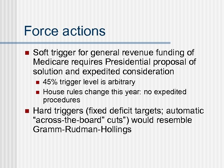 Force actions n Soft trigger for general revenue funding of Medicare requires Presidential proposal