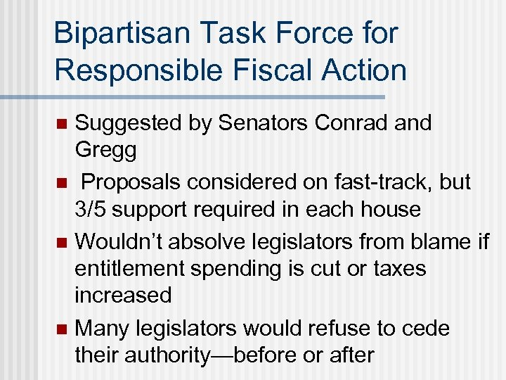 Bipartisan Task Force for Responsible Fiscal Action Suggested by Senators Conrad and Gregg n