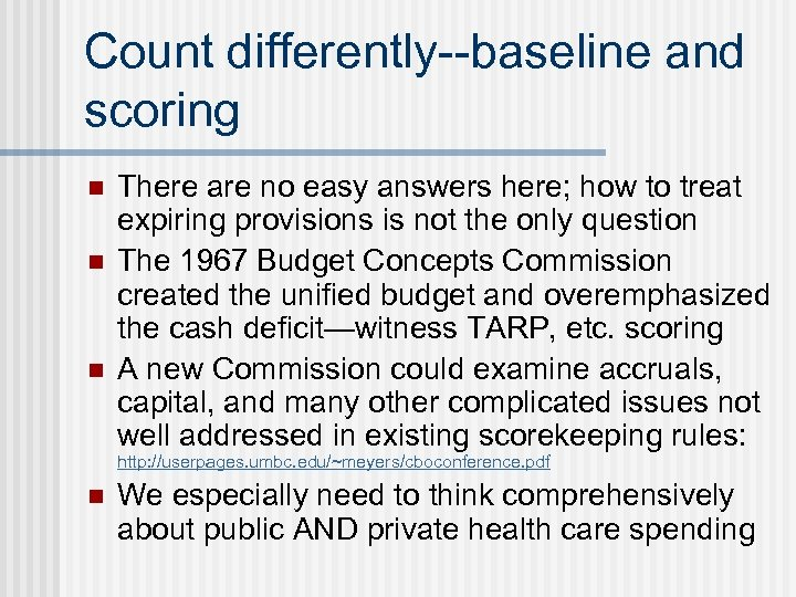 Count differently--baseline and scoring n n n There are no easy answers here; how