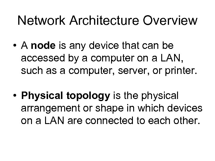 Network Architecture Overview • A node is any device that can be accessed by